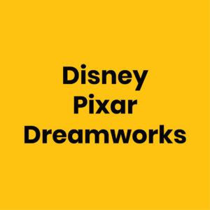 Disney - Pixar - Dreamworks