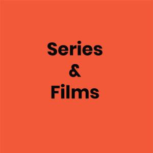 Series & Films